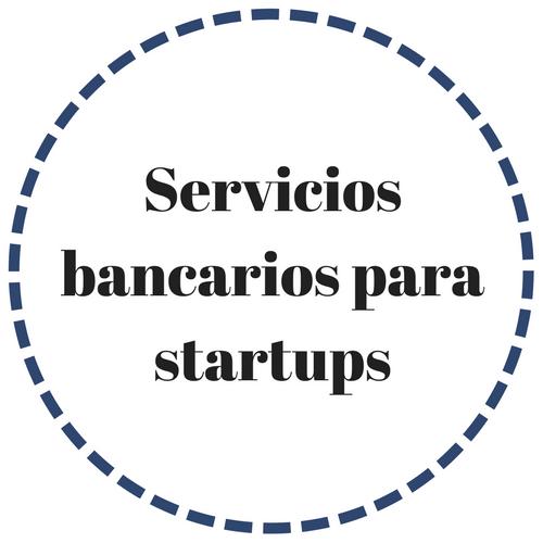 servicios bancarios para startups